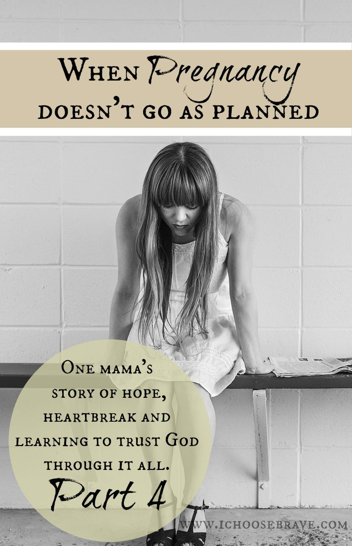 When Pregnancy Doesn't Go as Planned: My Story – part 4