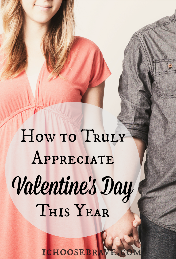 How to Truly Appreciate Valentine's Day This Year