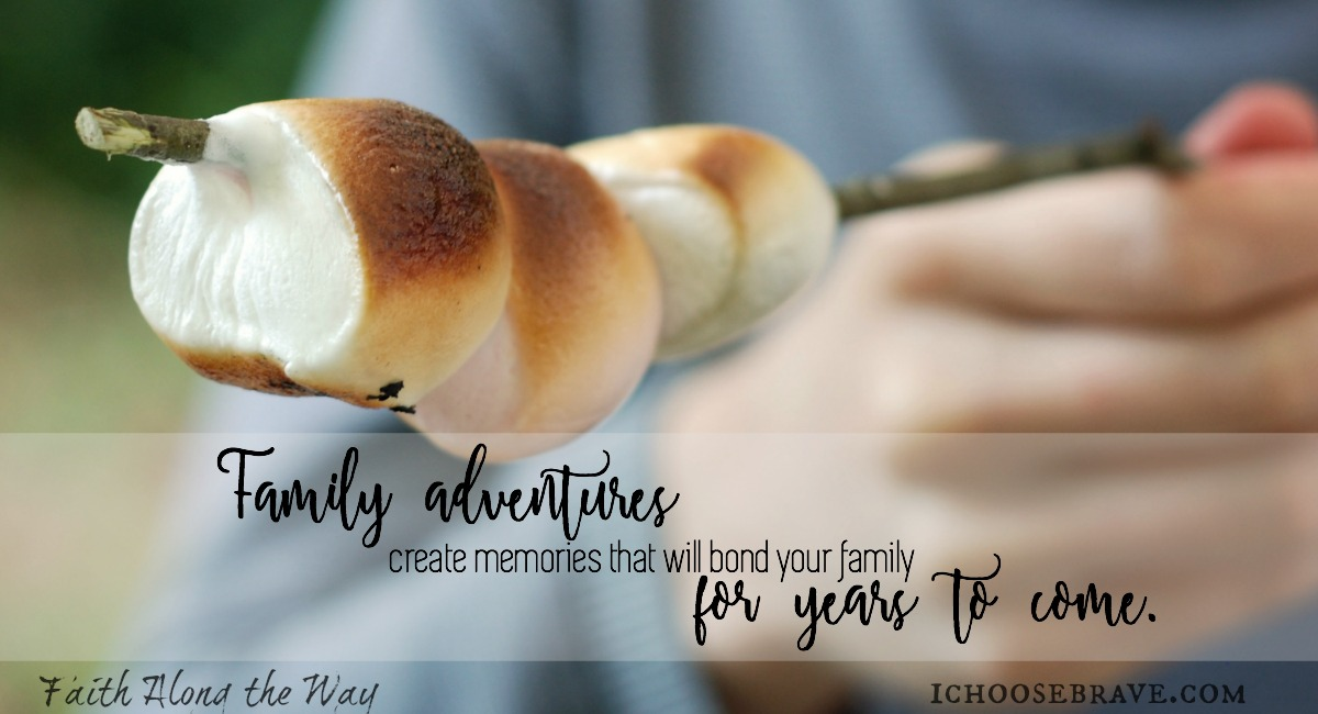 Family adventures build a family culture that will provide memories for years to come!