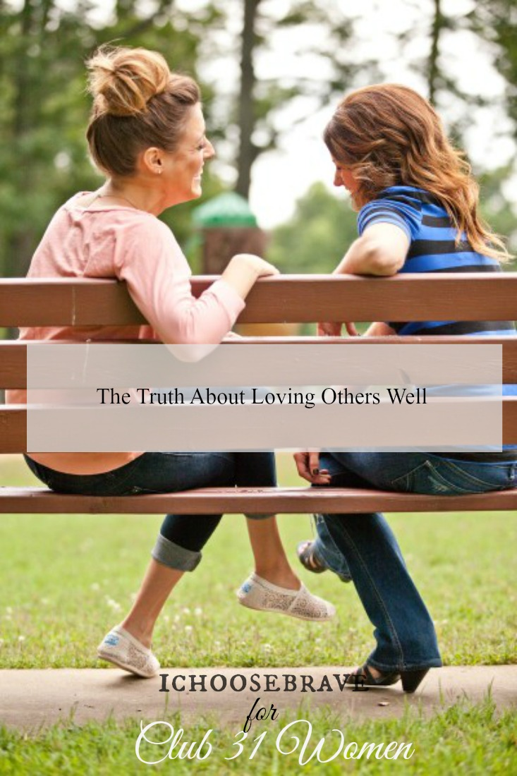The Truth About Loving Others Well