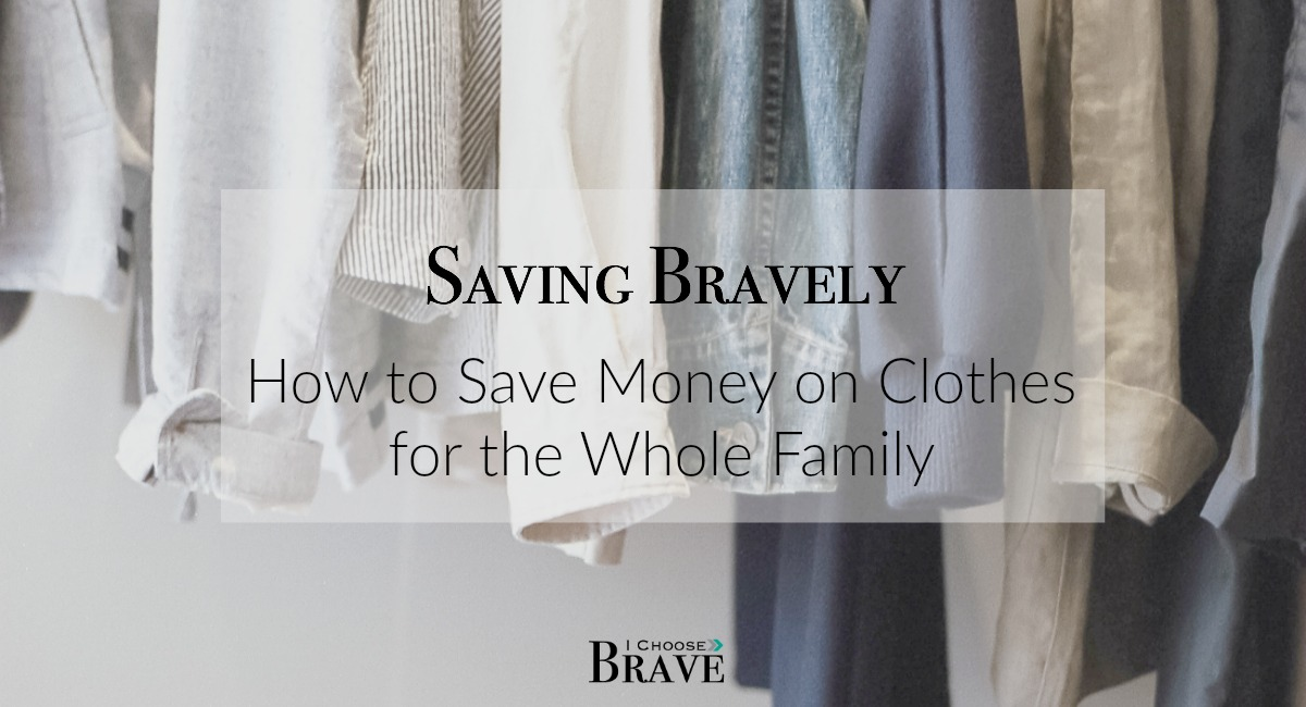 Saving Brave: How To Save Money On Clothes For Your Family