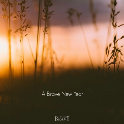 A Brave New Year: 5 Courageous Commitments for the Year Ahead